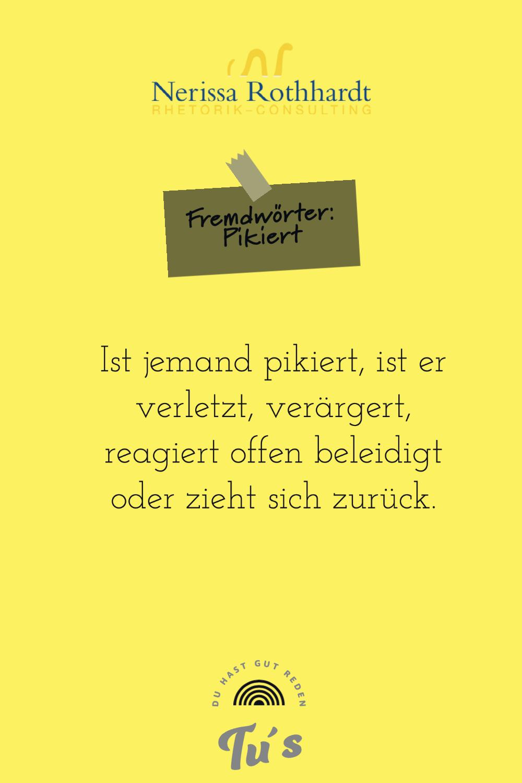 Rhetorik Consulting Fremdwoerter pikiert - Woher kommt eigentlich die Redewendung ...