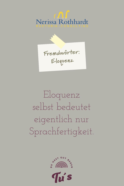 Rhetorik Consulting Fremdwoerter Eloquenz - Woher kommt eigentlich die Redewendung ...