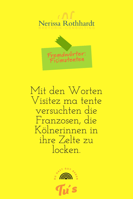 Rhetorik Consulting Fremdwoerter Fisimatenten - Woher kommt eigentlich die Redewendung ...