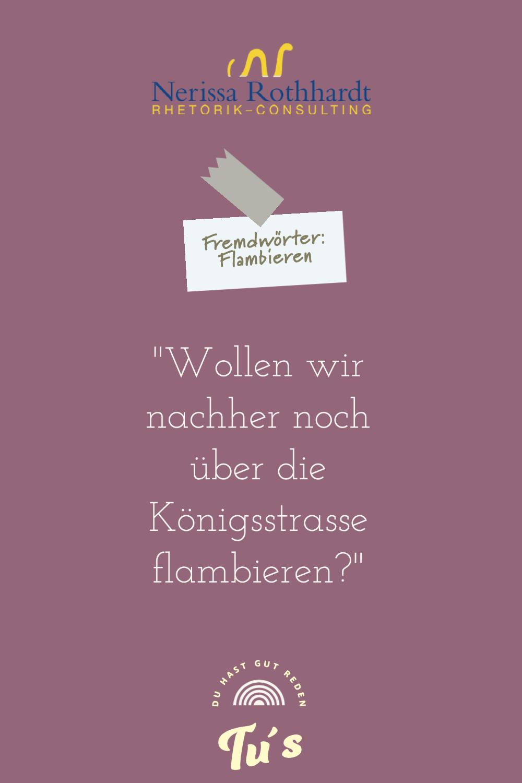 Rhetorik Consulting Fremdwoerter Flambieren - Woher kommt eigentlich die Redewendung ...