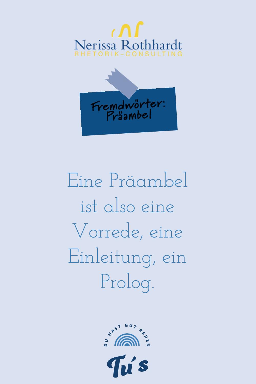 Rhetorik Consulting Fremdwoerter Praeambel - Woher kommt eigentlich die Redewendung ...
